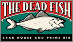 The Dead Fish Crab House and Prime Rib Home